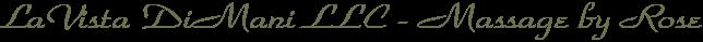 LaVista DiMani LLC - Massage by Rose