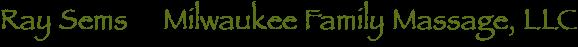 Ray Sems     Milwaukee Family Massage, LLC