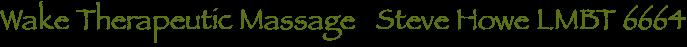 Wake Therapeutic Massage   Steve Howe LMBT 6664